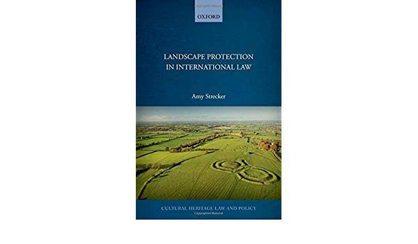 Landscape Protection in International Law, Amy Strecker