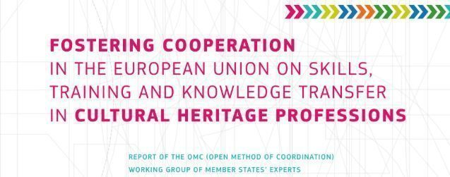 Fostering Cooperation in the European Union on Skills, Training and Knowledge Transfer in Cultural Heritage Professions