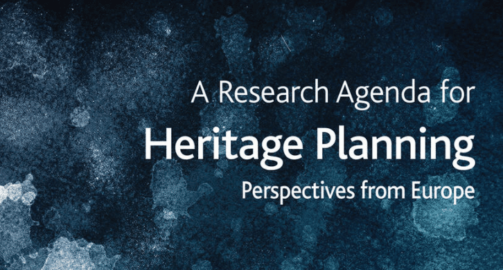 A Research Agenda for Heritage Planning: Perspectives from Europe
